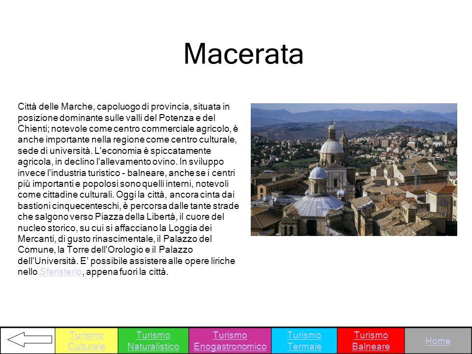Macerata Città delle Marche, capoluogo di provincia, situata in posizione dominante sulle valli del Potenza e del Chienti; notevole come centro commer