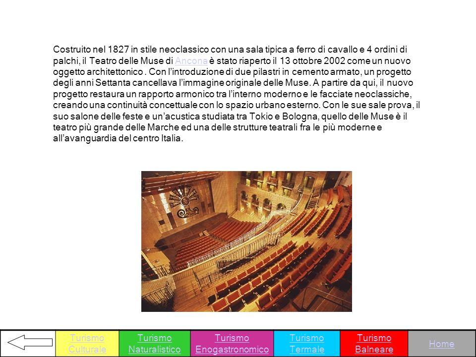 Costruito nel 1827 in stile neoclassico con una sala tipica a ferro di cavallo e 4 ordini di palchi, il Teatro delle Muse di Ancona è stato riaperto i