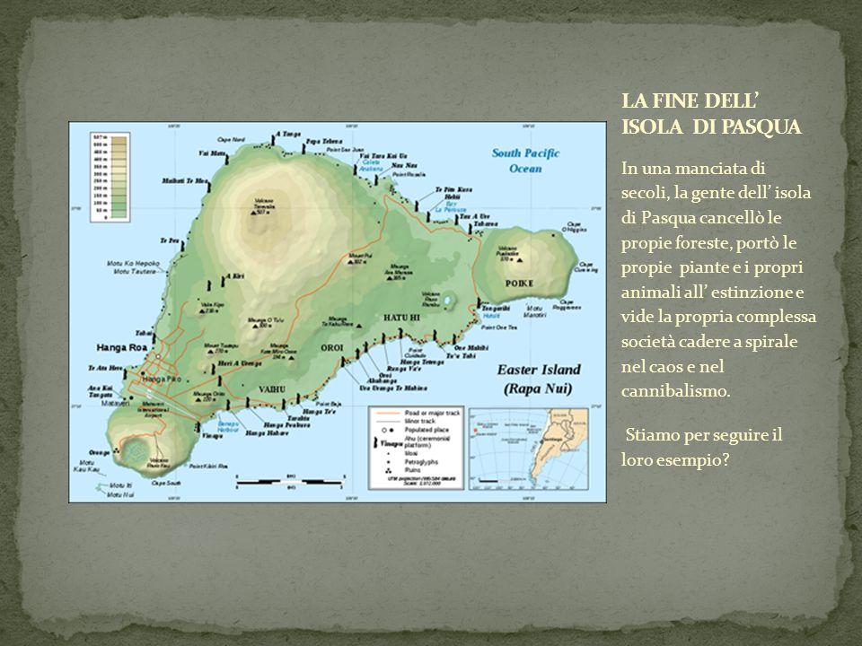 In una manciata di secoli, la gente dell isola di Pasqua cancellò le propie foreste, portò le propie piante e i propri animali all estinzione e vide la propria complessa società cadere a spirale nel caos e nel cannibalismo.