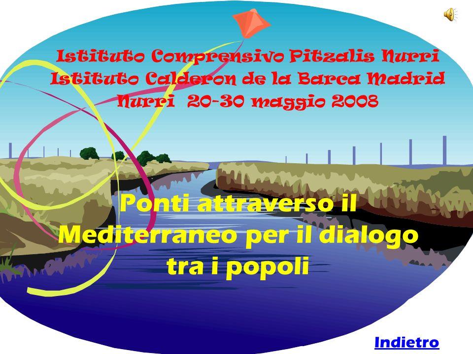 Ponti attraverso il Mediterraneo per il dialogo tra i popoli Istituto Comprensivo Pitzalis Nurri Istituto Calderon de la Barca Madrid Nurri 20-30 magg