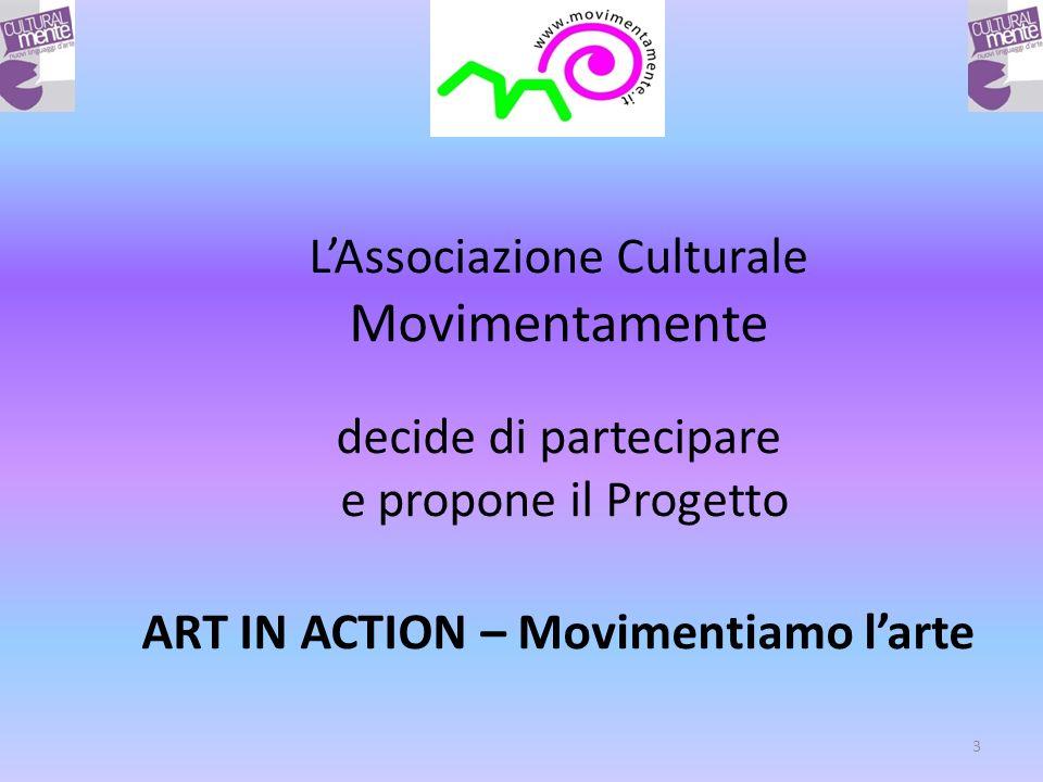 3 LAssociazione Culturale Movimentamente decide di partecipare e propone il Progetto ART IN ACTION – Movimentiamo larte