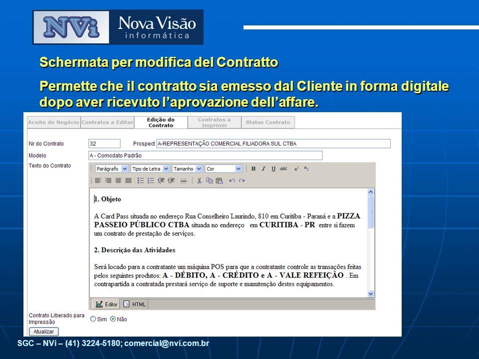 Schermata per modifica del Contratto Permette che il contratto sia emesso dal Cliente in forma digitale dopo aver ricevuto laprovazione dellaffare.