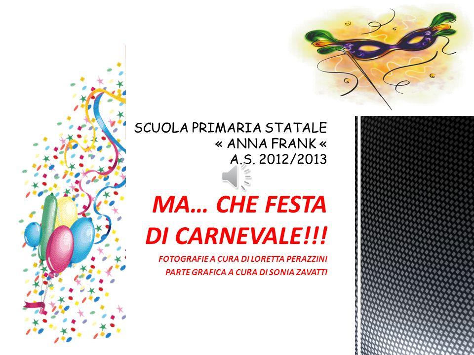 MA… CHE FESTA DI CARNEVALE!!.