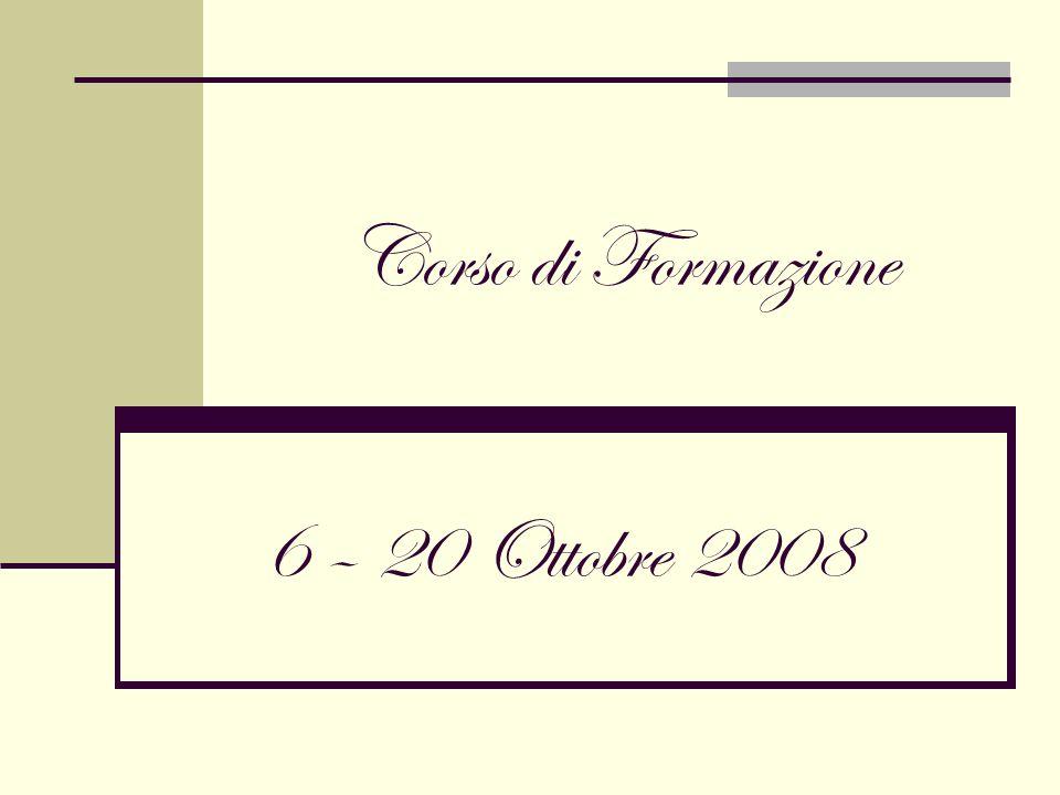Corso di Formazione 6 – 20 Ottobre 2008