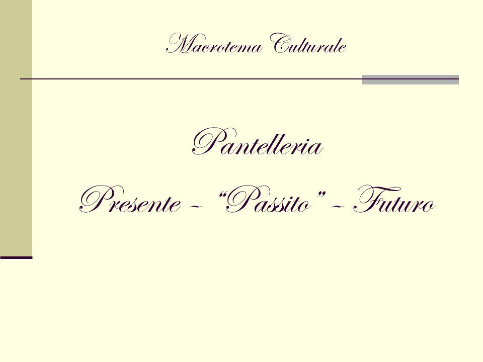Macrotema Culturale Pantelleria Presente – Passito – Futuro