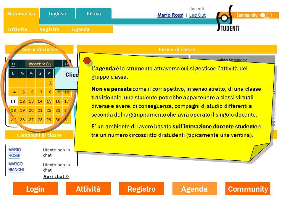Login Community Agenda Registro Attività 1 - Calendario Il Calendario consente di segnalare eventi e scadenze. 1 - Calendario Il Calendario consente d