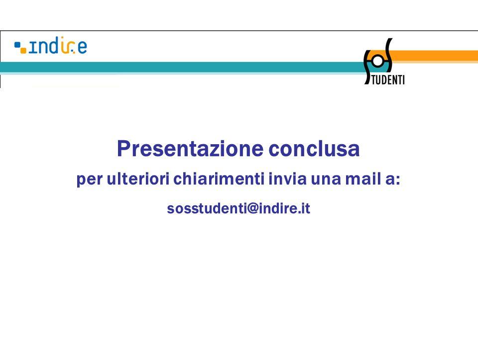 Presentazione conclusa per ulteriori chiarimenti invia una mail a: sosstudenti@indire.it