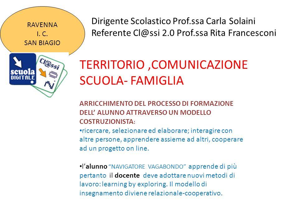 tttttt Dirigente Scolastico Prof.ssa Carla Solaini Referente Cl@ssi 2.0 Prof.ssa Rita Francesconi RAVENNA I. C. SAN BIAGIO TERRITORIO,COMUNICAZIONE SC