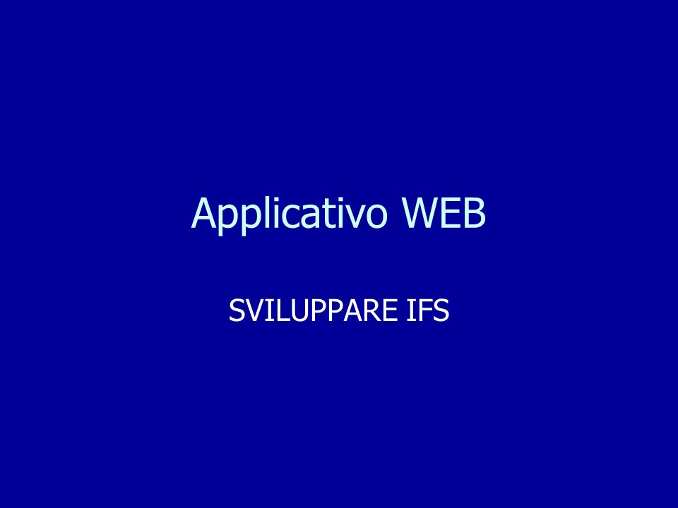 Applicativo WEB SVILUPPARE IFS