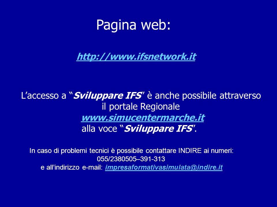 Pagina web: http://www.ifsnetwork.it Laccesso a Sviluppare IFS è anche possibile attraverso il portale Regionale www.simucentermarche.it alla voce Sviluppare IFS.