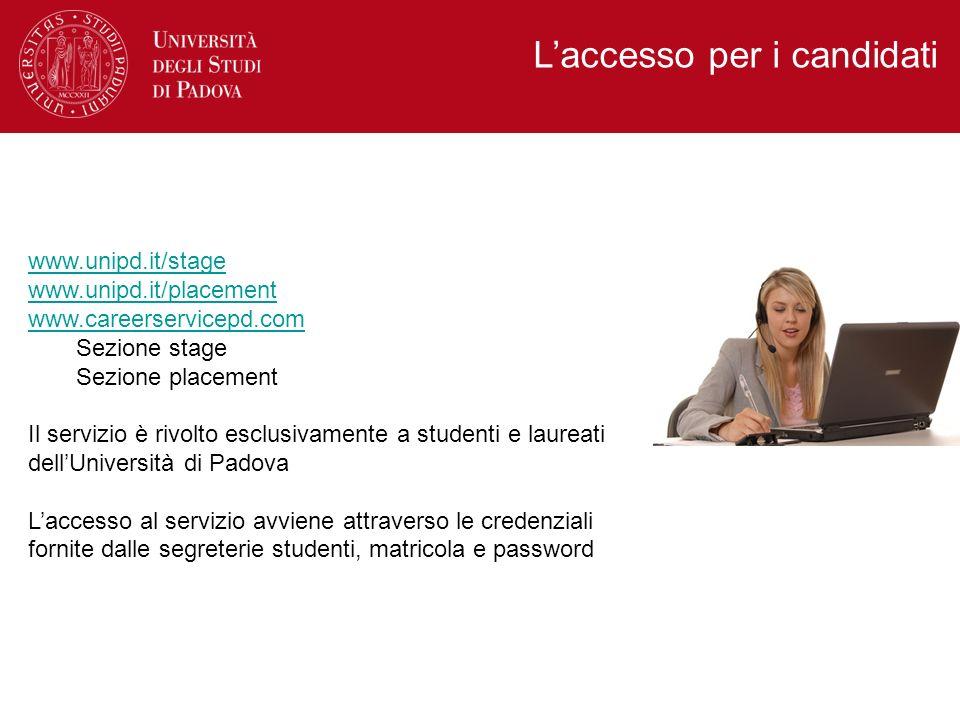 www.unipd.it/stage www.unipd.it/placement www.careerservicepd.com Sezione stage Sezione placement Il servizio è rivolto esclusivamente a studenti e la
