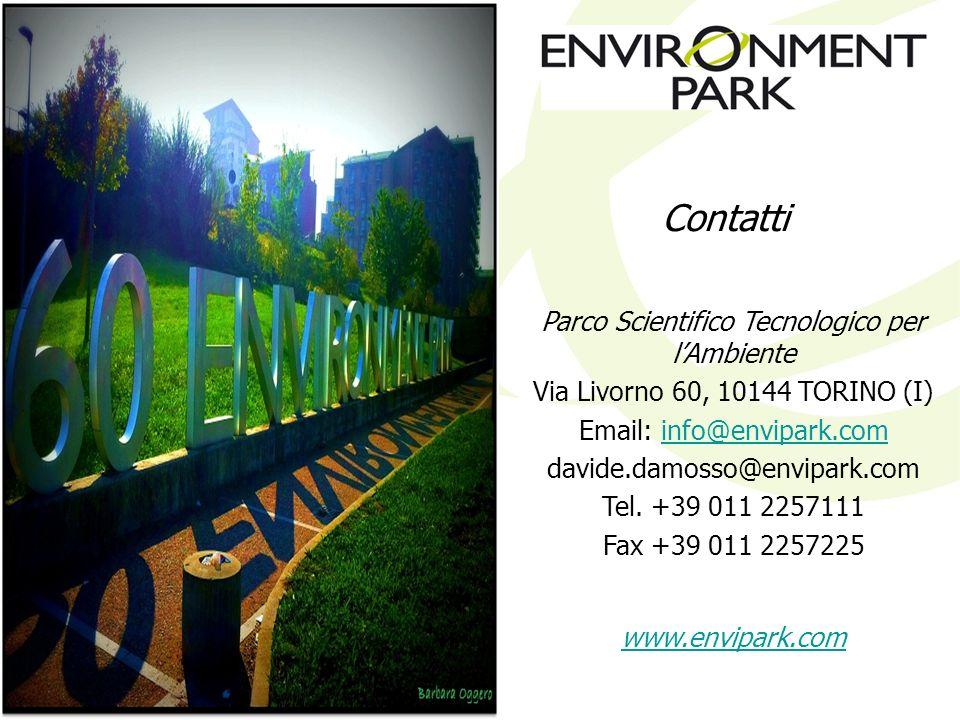 Parco Scientifico Tecnologico per lAmbiente Via Livorno 60, 10144 TORINO (I) Email: info@envipark.cominfo@envipark.com davide.damosso@envipark.com Tel