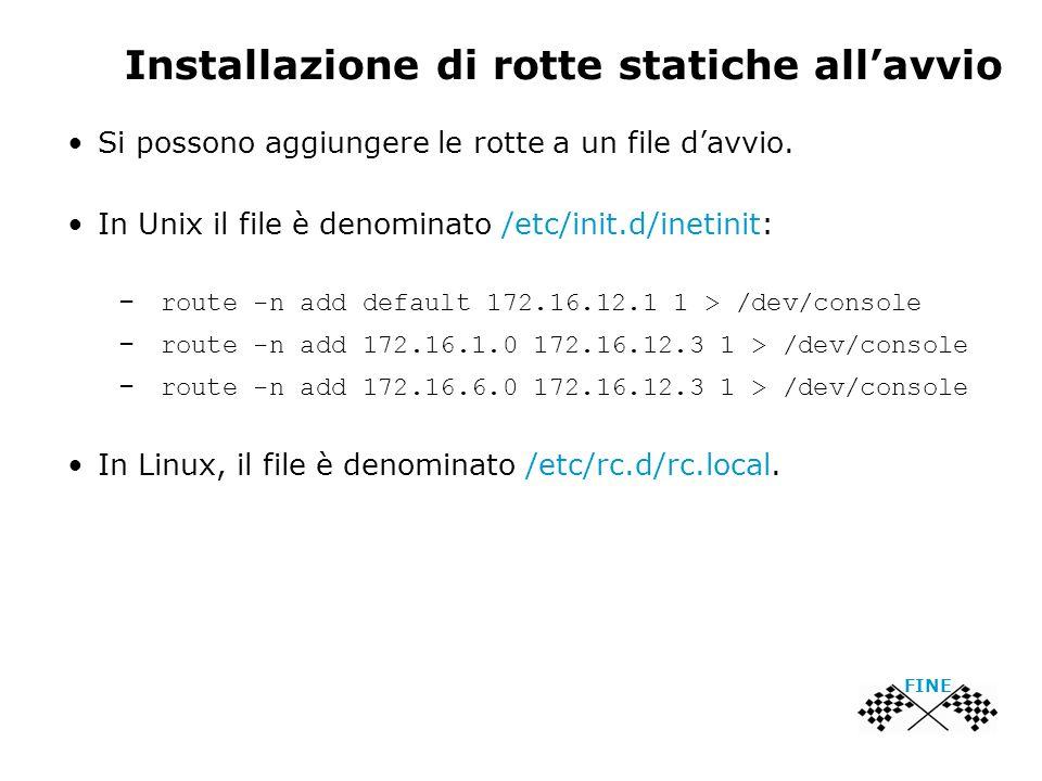 Installazione di rotte statiche allavvio Si possono aggiungere le rotte a un file davvio.