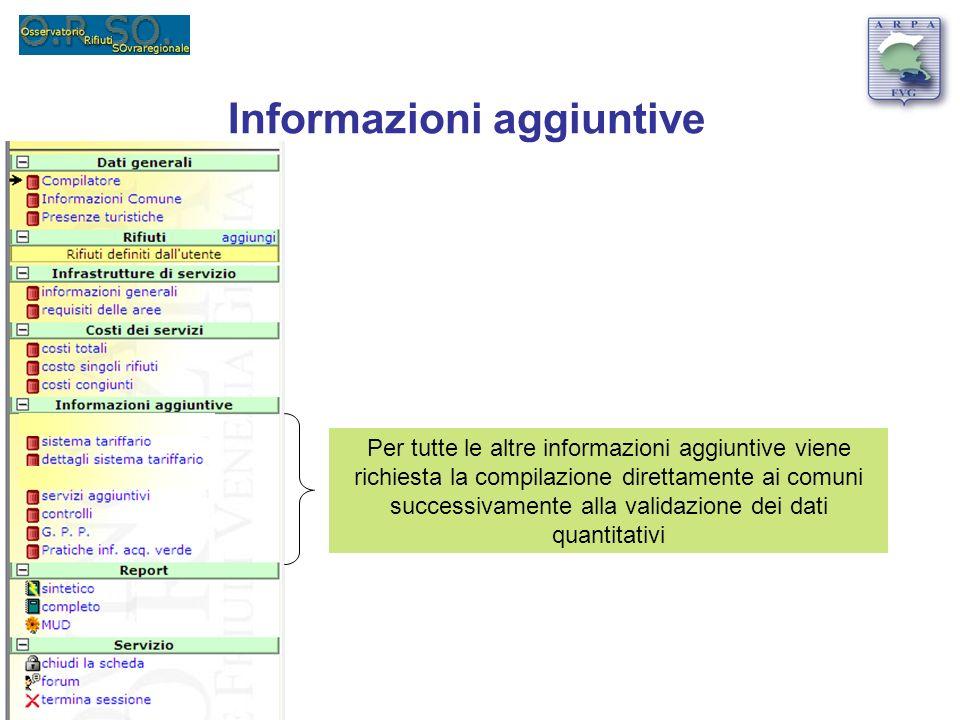 Per tutte le altre informazioni aggiuntive viene richiesta la compilazione direttamente ai comuni successivamente alla validazione dei dati quantitati