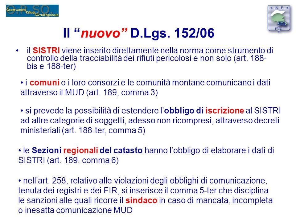 Il nuovo D.Lgs. 152/06 il SISTRI viene inserito direttamente nella norma come strumento di controllo della tracciabilità dei rifiuti pericolosi e non