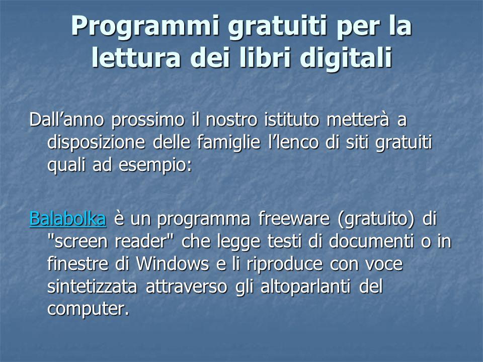 Programmi gratuiti per la lettura dei libri digitali Dallanno prossimo il nostro istituto metterà a disposizione delle famiglie llenco di siti gratuit