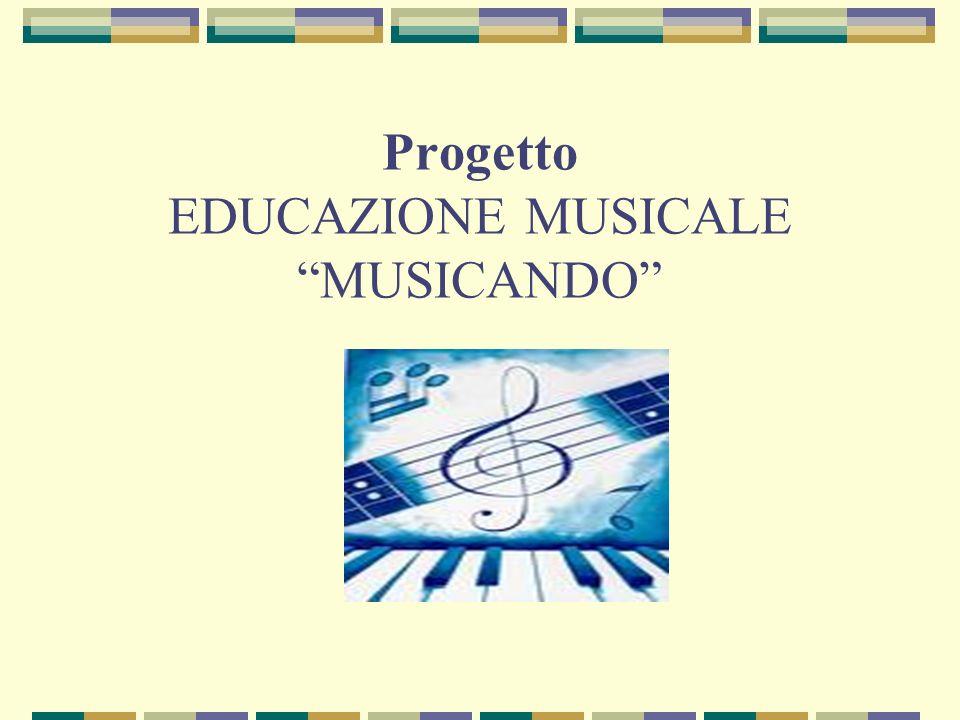 Progetto EDUCAZIONE MUSICALE MUSICANDO