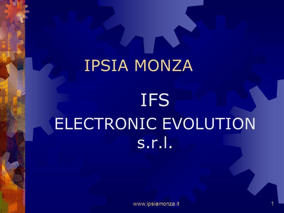 www.ipsiamonza.it1 IPSIA MONZA IFS ELECTRONIC EVOLUTION s.r.l.