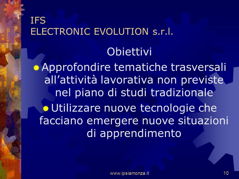 www.ipsiamonza.it9 IFS ELECTRONIC EVOLUTION s.r.l.