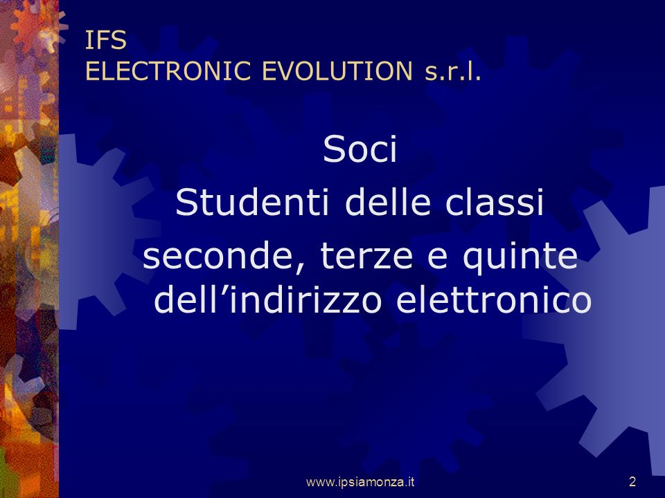 www.ipsiamonza.it1 IPSIA MONZA IFS ELECTRONIC EVOLUTION s.r.l.