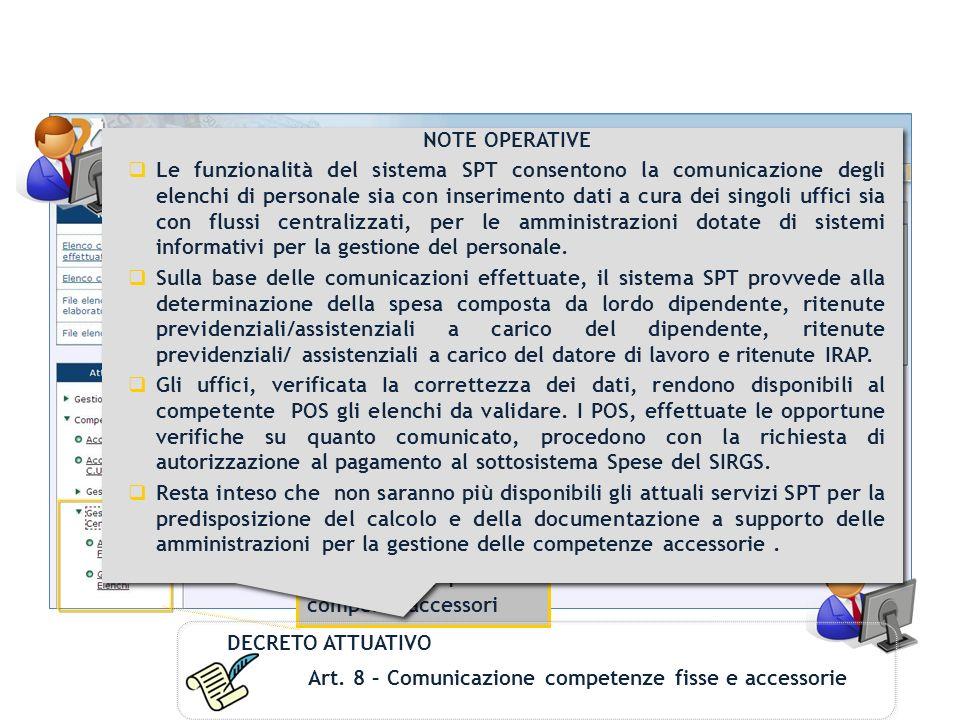 La funzione di Gestione Centralizzata consente di caricare centralmente i compensi accessori DECRETO ATTUATIVO Art. 8 – Comunicazione competenze fisse