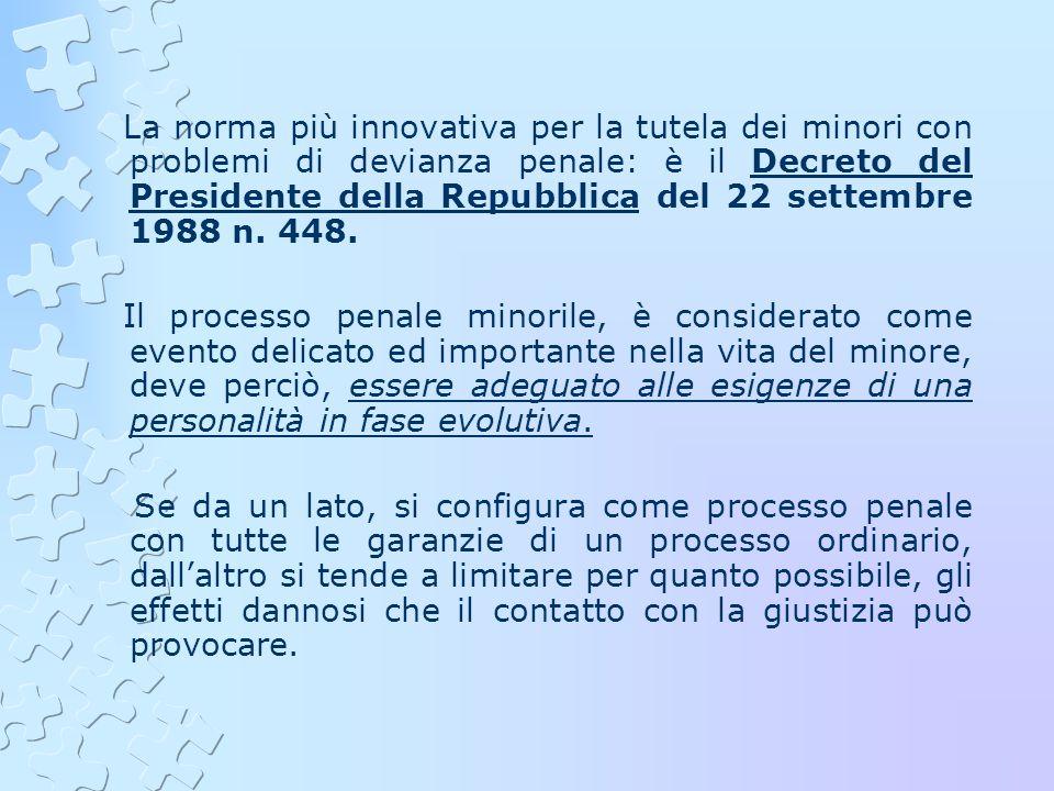 La norma più innovativa per la tutela dei minori con problemi di devianza penale: è il Decreto del Presidente della Repubblica del 22 settembre 1988 n