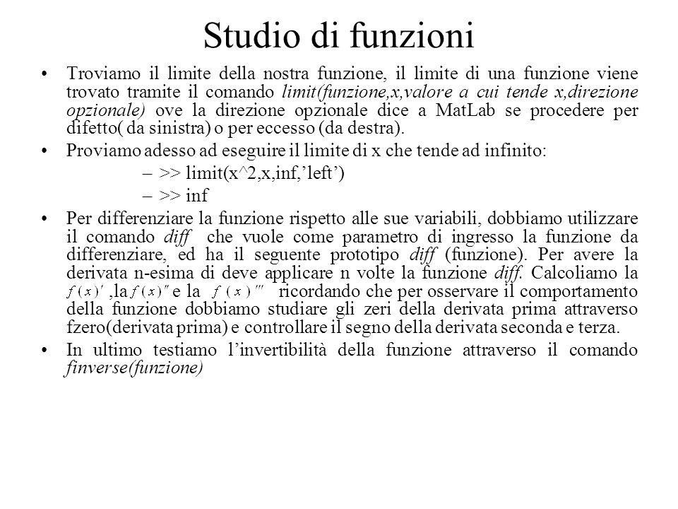 Studio di funzioni Troviamo il limite della nostra funzione, il limite di una funzione viene trovato tramite il comando limit(funzione,x,valore a cui