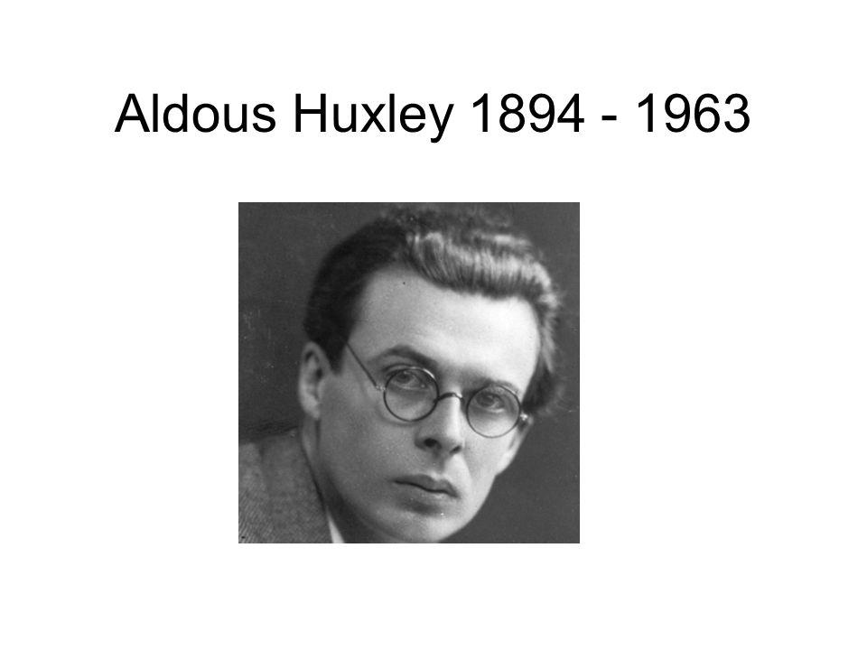 Aldous Huxley 1894 - 1963