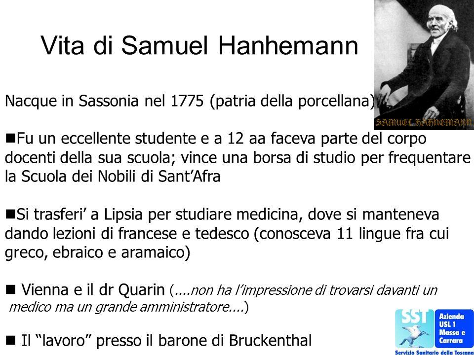 Vita di Samuel Hanhemann Nacque in Sassonia nel 1775 (patria della porcellana) Fu un eccellente studente e a 12 aa faceva parte del corpo docenti dell