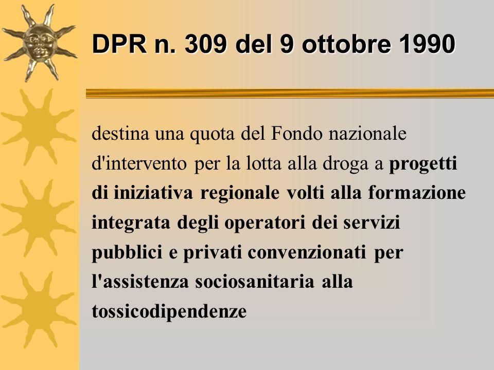 DPR n. 309 del 9 ottobre 1990 destina una quota del Fondo nazionale d'intervento per la lotta alla droga a progetti di iniziativa regionale volti alla