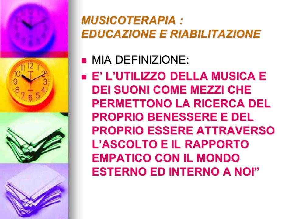MUSICOTERAPIA : EDUCAZIONE E RIABILITAZIONE EURITMIA: EURITMIA: ritmo – movimento - suono ritmo – movimento - suono