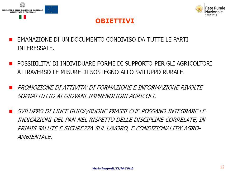 12 Mario Fargnoli, 23/04/2013 EMANAZIONE DI UN DOCUMENTO CONDIVISO DA TUTTE LE PARTI INTERESSATE. POSSIBILITA DI INDIVIDUARE FORME DI SUPPORTO PER GLI