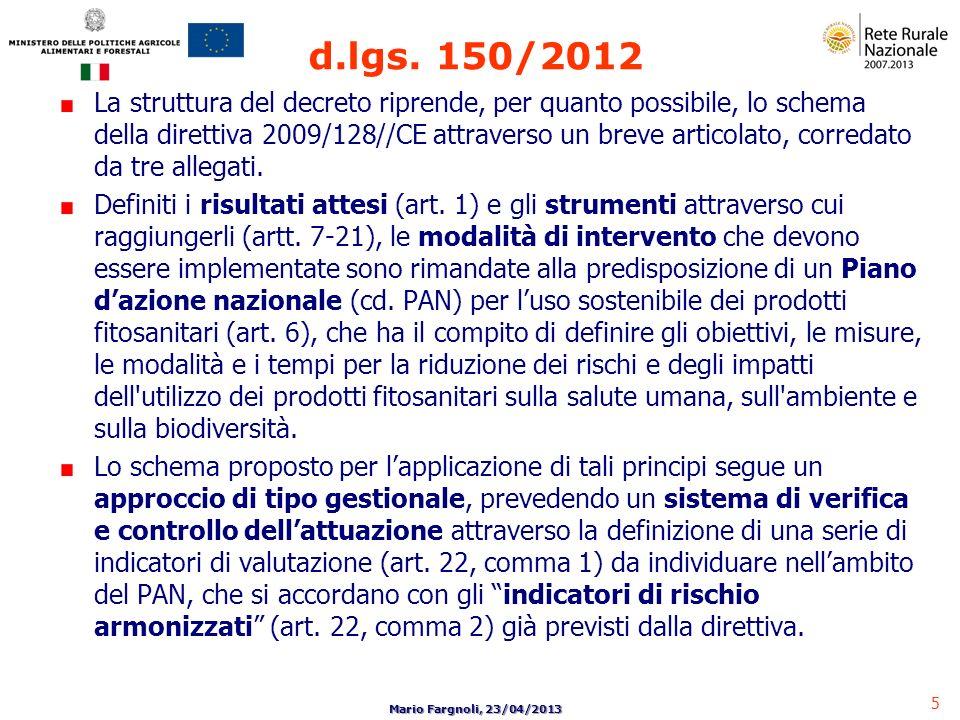 5 Mario Fargnoli, 23/04/2013 La struttura del decreto riprende, per quanto possibile, lo schema della direttiva 2009/128//CE attraverso un breve artic