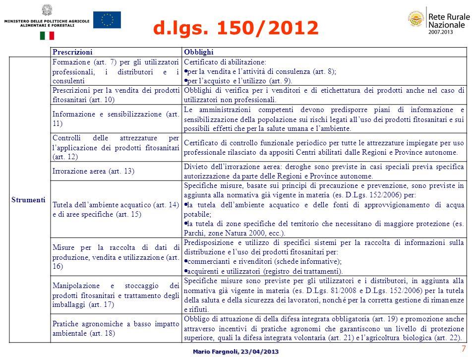 7 Mario Fargnoli, 23/04/2013 PrescrizioniObblighi Strumenti Formazione (art. 7) per gli utilizzatori professionali, i distributori e i consulenti Cert
