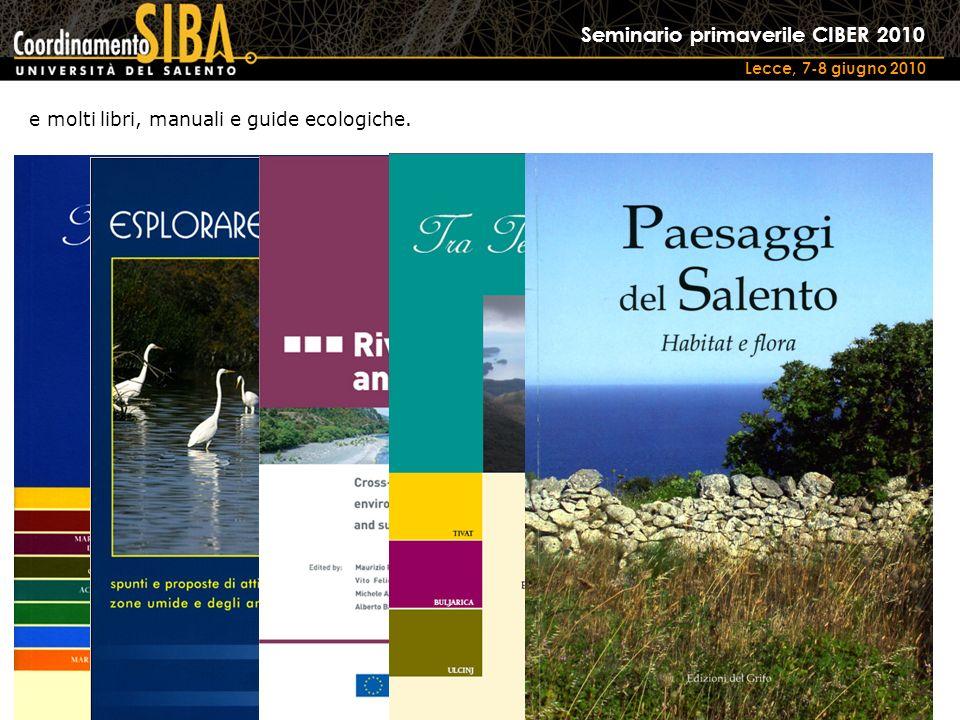 Seminario primaverile CIBER 2010 Lecce, 7-8 giugno 2010 e molti libri, manuali e guide ecologiche.