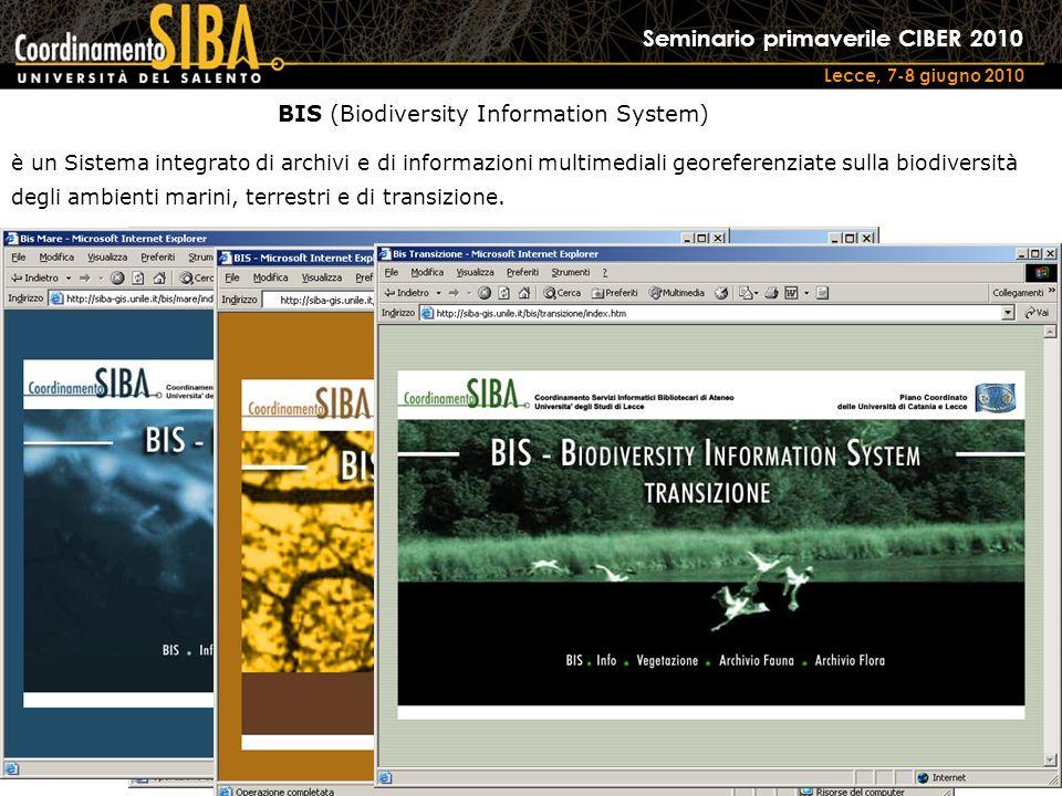 Seminario primaverile CIBER 2010 Lecce, 7-8 giugno 2010 è un Sistema integrato di archivi e di informazioni multimediali georeferenziate sulla biodiversità degli ambienti marini, terrestri e di transizione.
