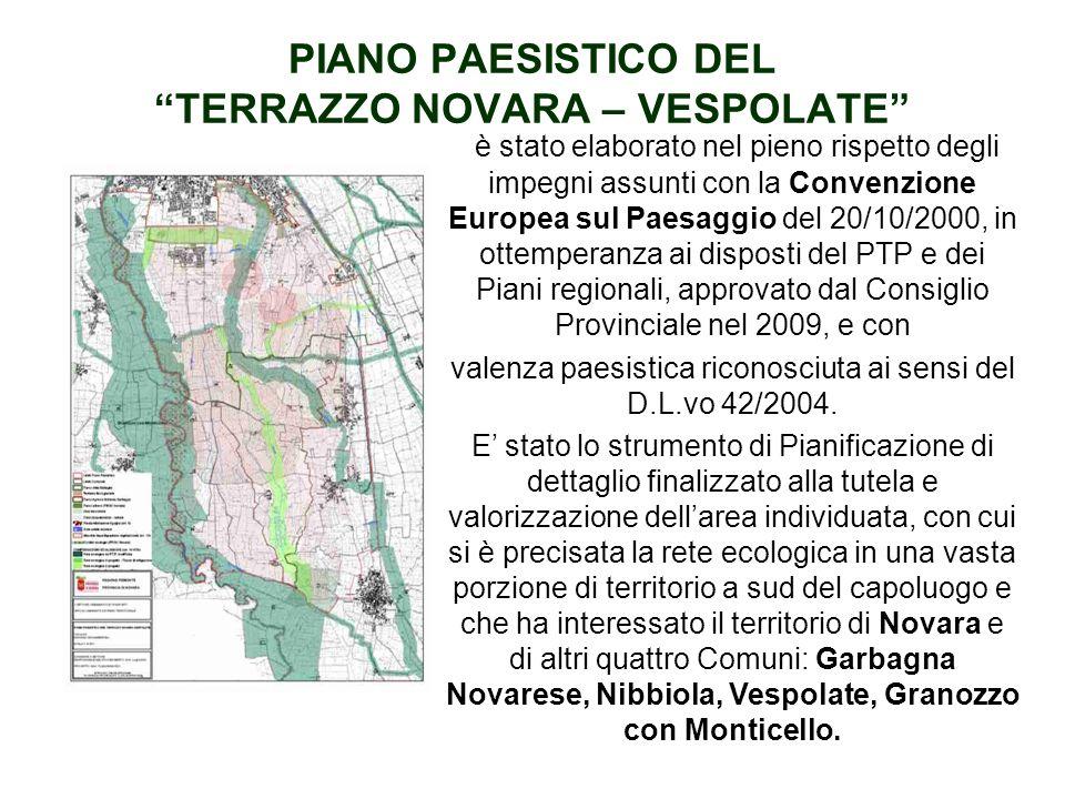 Lattuazione del PTP rispetto alla Rete Ecologica si è concretizzata attraverso: Il Piano Paesistico del Terrazzo Novara-Vespolate; le Linee Guida di A