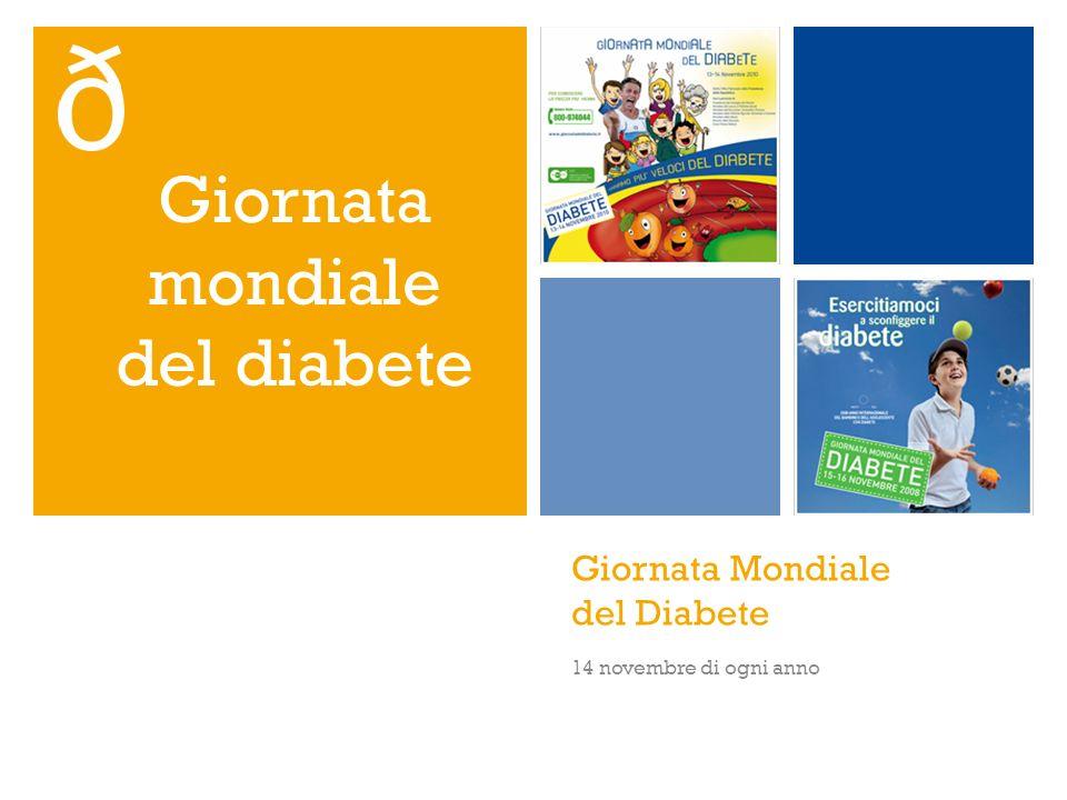 Giornata Mondiale del Diabete 14 novembre di ogni anno Giornata mondiale del diabete