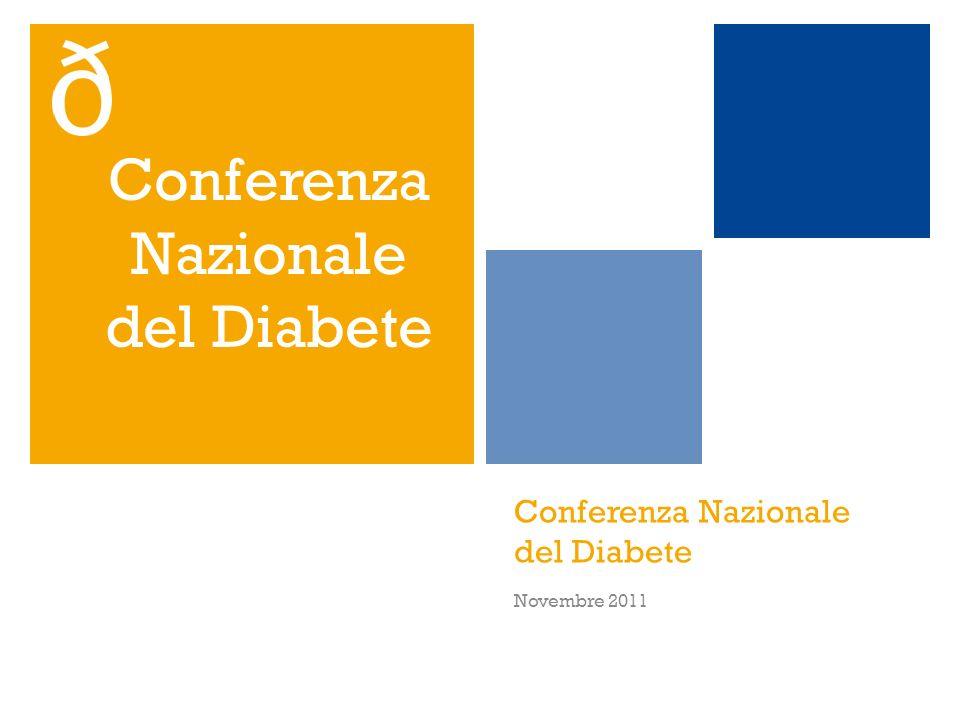 Conferenza Nazionale del Diabete Novembre 2011 Conferenza Nazionale del Diabete