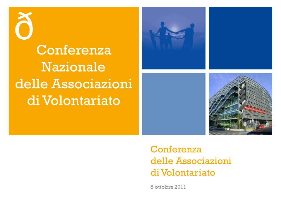 Conferenza delle Associazioni di Volontariato 8 ottobre 2011 Conferenza Nazionale delle Associazioni di Volontariato