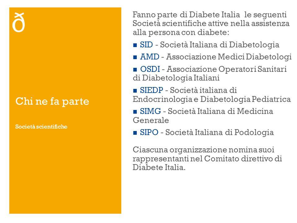Chi ne fa parte Fanno parte di Diabete Italia le seguenti Società scientifiche attive nella assistenza alla persona con diabete: SID - Società Italian