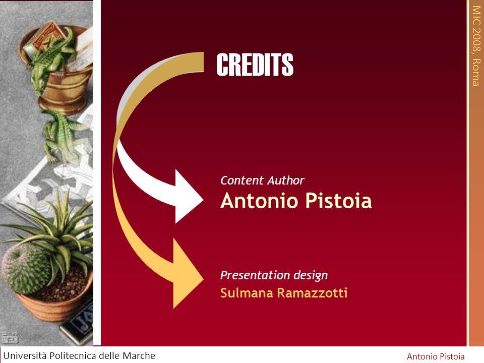MIC 2008, Roma Antonio Pistoia Università Politecnica delle Marche CREDITS Presentation design Sulmana Ramazzotti Content Author Antonio Pistoia