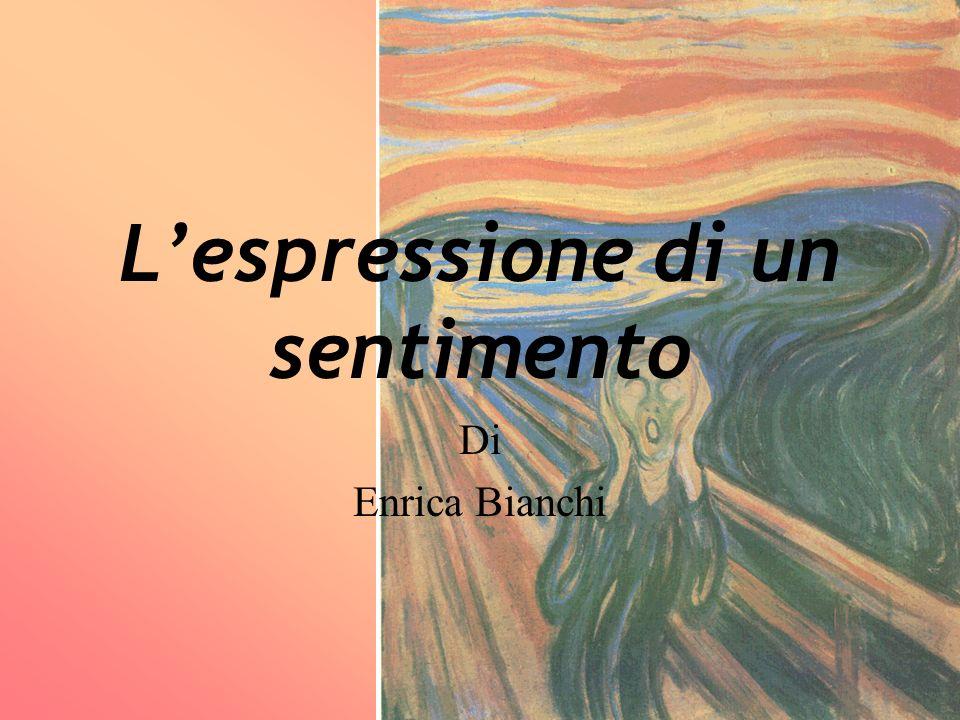 Lespressione di un sentimento Di Enrica Bianchi