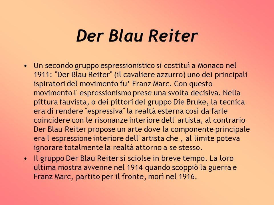 Der Blau Reiter Un secondo gruppo espressionistico si costituì a Monaco nel 1911:
