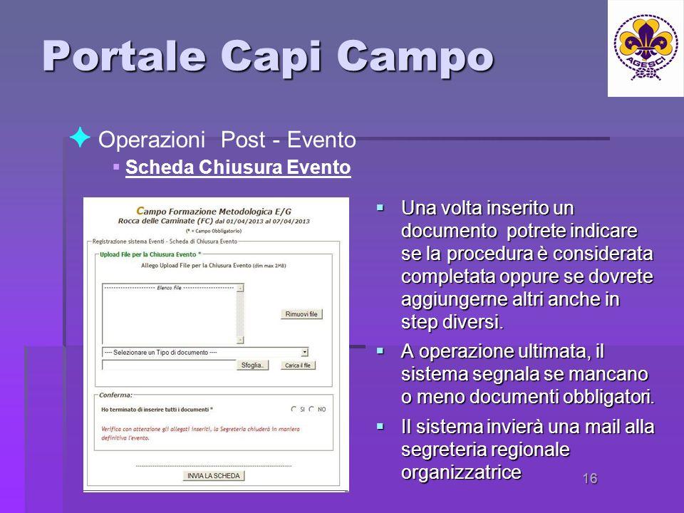 16 Portale Capi Campo Una volta inserito un documento potrete indicare se la procedura è considerata completata oppure se dovrete aggiungerne altri anche in step diversi.