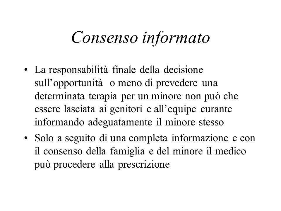 Consenso informato La responsabilità finale della decisione sullopportunità o meno di prevedere una determinata terapia per un minore non può che esse