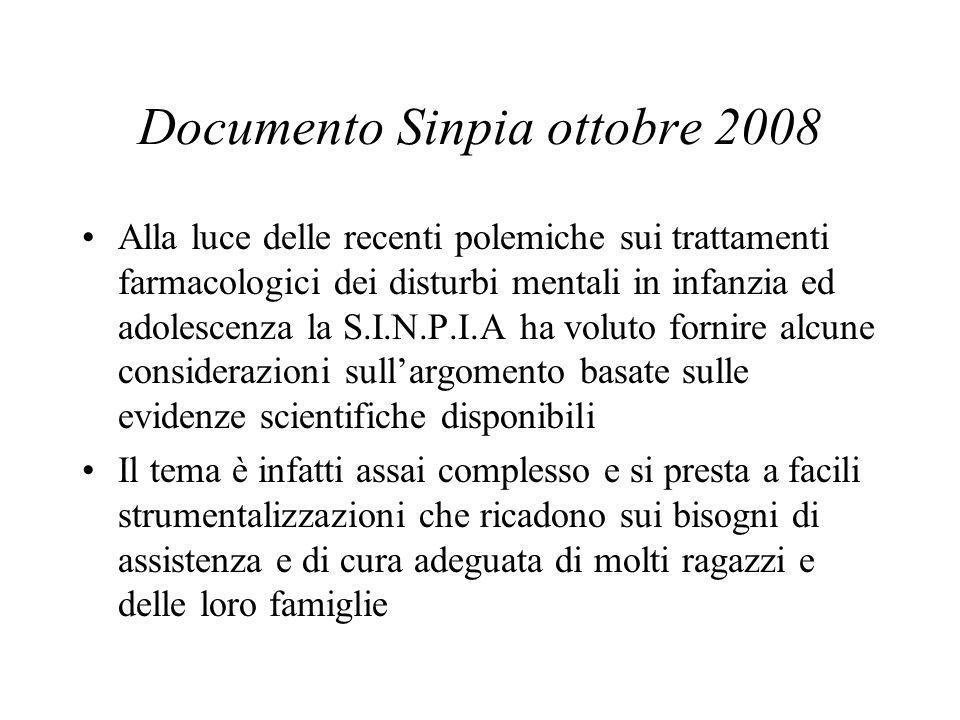 Documento Sinpia ottobre 2008 Alla luce delle recenti polemiche sui trattamenti farmacologici dei disturbi mentali in infanzia ed adolescenza la S.I.N