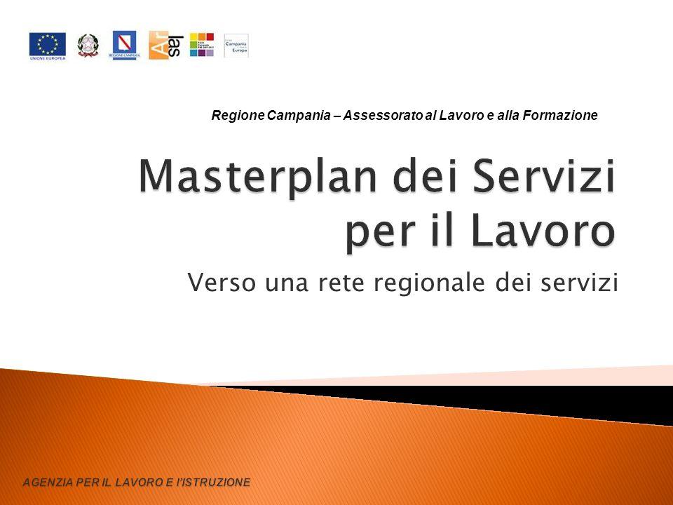 Verso una rete regionale dei servizi Regione Campania – Assessorato al Lavoro e alla Formazione