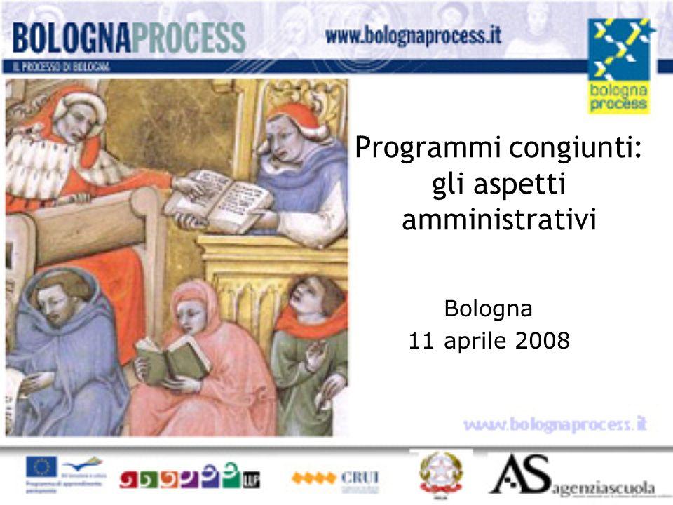 Programmi congiunti: gli aspetti amministrativi Bologna 11 aprile 2008