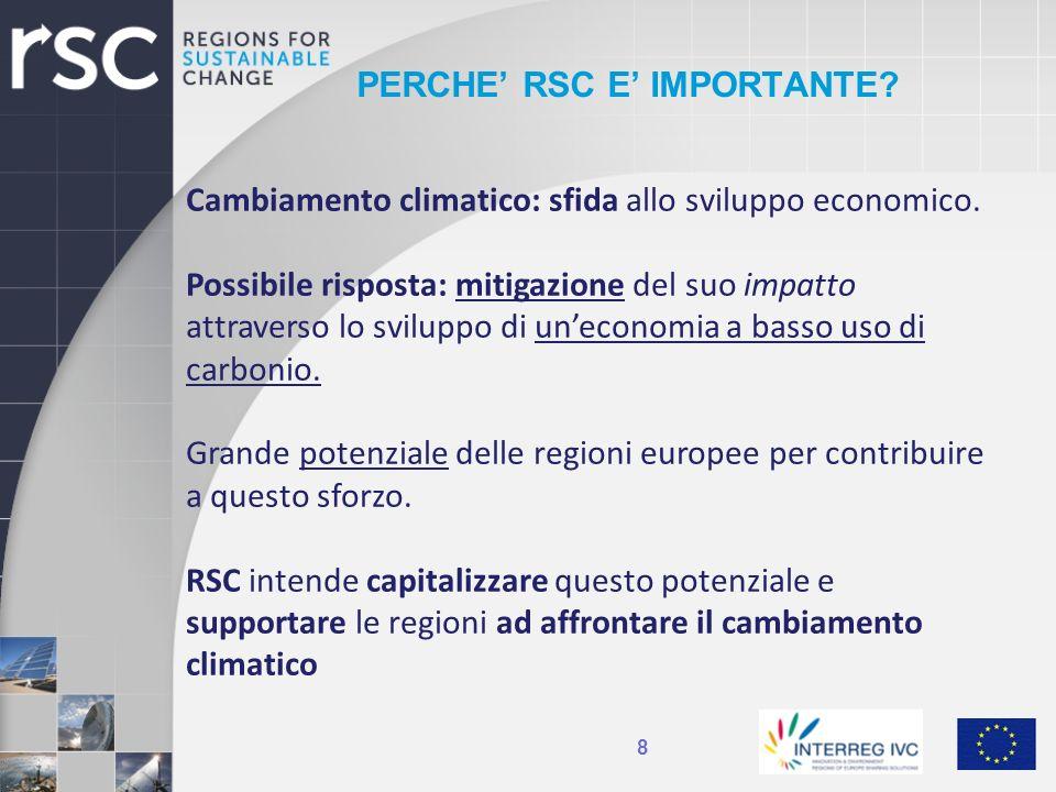 PERCHE RSC E IMPORTANTE? 8 Cambiamento climatico: sfida allo sviluppo economico. Possibile risposta: mitigazione del suo impatto attraverso lo svilupp
